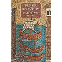 The Red Sea from Byzantium to the Caliphate: AD 500-1000