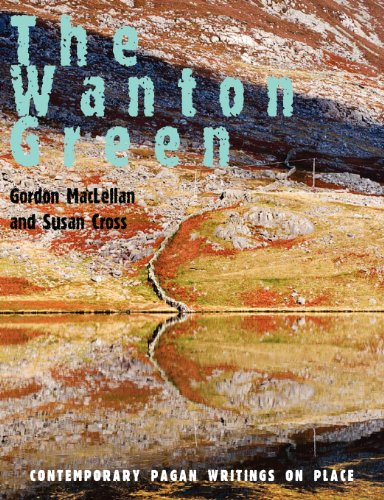 The Wanton Green: Contemporary Pagan Writings on Place