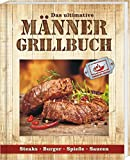 Männergrillbuch: Männer sind die besten Griller