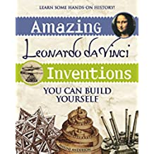 Anderson, M: Amazing Leonardo da Vinci Inventions (Build it Yourself)