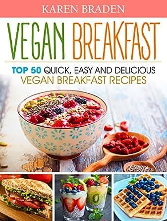 Vegan breakfast top 50 quick easy and delicious vegan for Quick and delicious dinner recipes