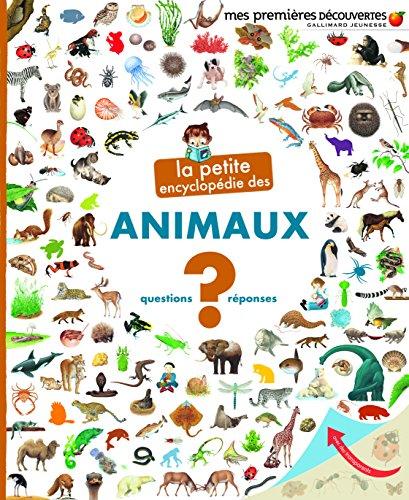 La petite encyclopédie des animaux: Questions - réponses par Sophie Lamoureux