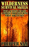 #7: Wilderness Survival Skills: Your Actions During a Forest Fire Including First Aid Tactics: (How to Survive in the Wilderness, Prepping, Survival Books)