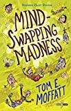 Mind-Swapping Madness by Tom E. Moffatt