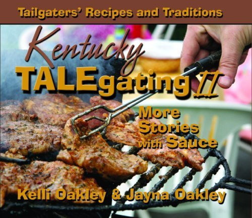 Kentucky TALEgating II More Stories with Sauce by Kelli and Jayna Oakley (2007-10-20) par Kelli and Jayna Oakley;