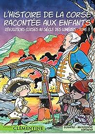L'Histoire de la Corse racontée aux enfants : Tome 3 : Révolutions corses au siècle des Lumières par Frédéric Bertocchini