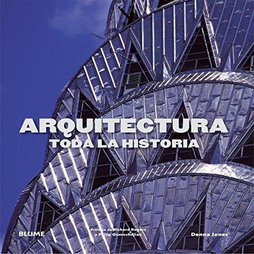 Arquitectura. Toda La Historia por Denna Jones