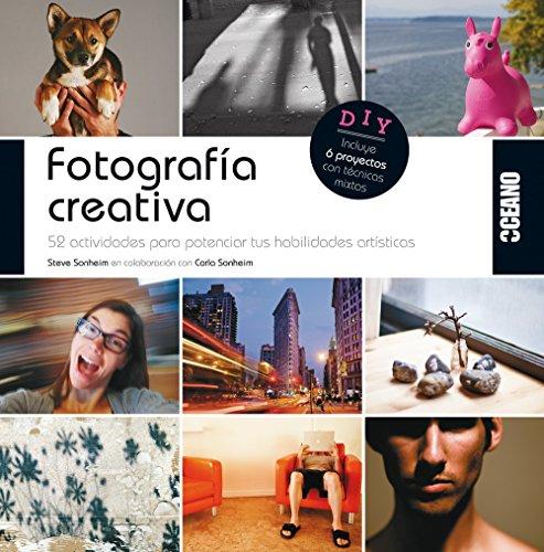 Descargar Libro Fotografía Creativa de Steve Sonheim