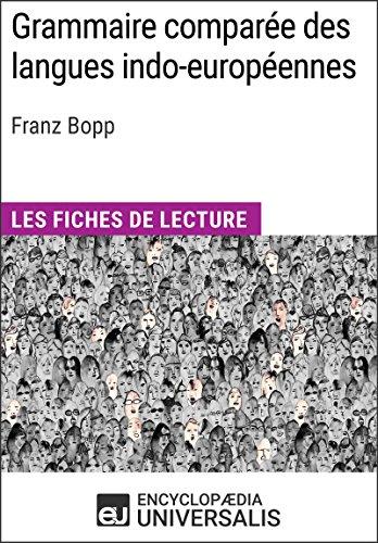 Grammaire comparée des langues indo-européennes de Franz Bopp: Les Fiches de lecture d'Universalis par Encyclopaedia Universalis