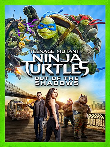 Teenage Mutant Ninja Turtles: Out Of The Shadows (Ninja Ninja Teenage Turtles Mutant)