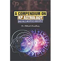 A Compendium on KP Astrology - Basic Rules and Applied Horoscopes