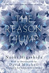 By Naoki Higashida - The Reason I Jump: One Boy's Voice from the Silence of Autism