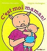 C'est moi, Maman