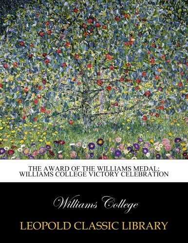 The award of the Williams medal; Williams College victory celebration