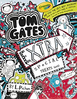 Tom Gates: Extra Special Treats ( . . . not) (Tom Gates series Book 6) by [Pichon, Liz]
