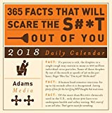 365 Facts That Will Scare the S#*t Out of You 2018 Daily Calendar (Calendars 2018)