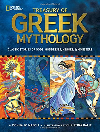 Treasury of Greek Mythology: Classic Stories of Gods, Goddesses, Heroes & Monsters (Mythology)