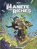La planète des riches, Tome 2 - La bourse et la vie