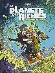 La planète des riches, tome 2 : La bourse et la vie par  Mo/CDM