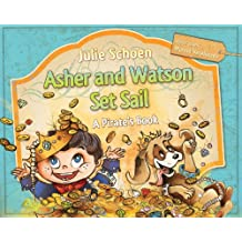 Asher And Watson Set Sail: A Pirate's Book For Children (English Edition)