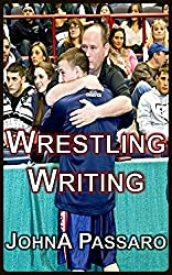 Wrestling Writing: Inspirational Stories Capturing the People and Culture of the Greatest Sport on Earth (English Edition)