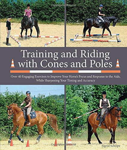 Training and Riding with Cones and Poles por Sigrid Schope