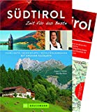 Bruckmann Reiseführer Südtirol: Zeit für das Beste. Highlights, Geheimtipps, Wohlfühladressen. Inklusive Faltkarte zum Herausnehmen.