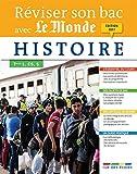 reviser son bac avec le monde histoire ?dition 2017
