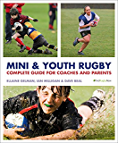 Mini and Youth Rugby: The Complete Guide for Coaches and Parents