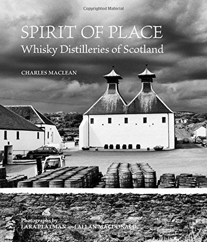 Spirit of Place: Whisky Distilleries of Scotland by Charles MacLean (2015-10-01) PDF Books