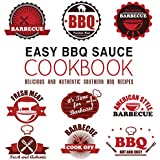 Easy BBQ Sauce Cookbook: Delicious and Authentic Southern BBQ Recipes (English Edition)
