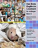 Das Erste Englische Lesebuch für Anfänger, Band 2 (Gestufte Englische Lesebücher)