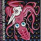 You Ll Rebel to Anything by Mindless Self Indulgence (2008-03-04)