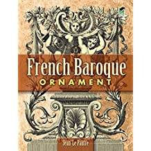 French Baroque Ornament (Dover Pictorial Archives) (Dover Pictorial Archive Series)