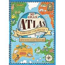 Mi gran Atlas. Libro de colorear: Sorprendentes lugares por descubrir