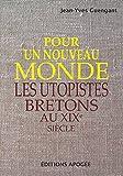 Pour un nouveau monde : Les utopistes bretons au XIXe siècle