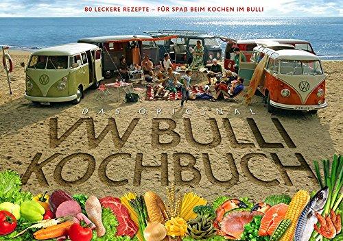 Das Original VW Bulli Kochbuch: 80 leckere Rezepte - Für Spaß beim Kochen im Bulli (Spaß Camping)