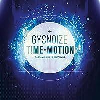 Gysnoize: Time-Motion Album Collection Mix