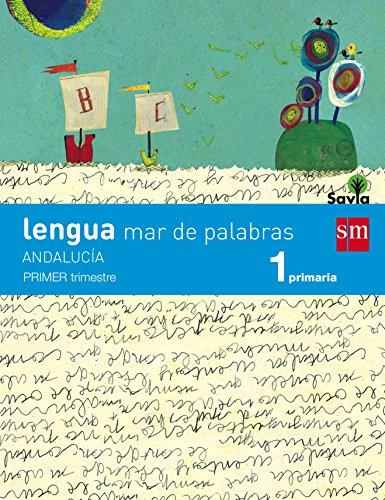 Lengua: mar de palabras. 1 Primaria. Savia. Andalucía - 9788467575316