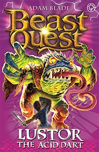 Lustor the Acid Dart: Series 10 Book 3 (Beast Quest)