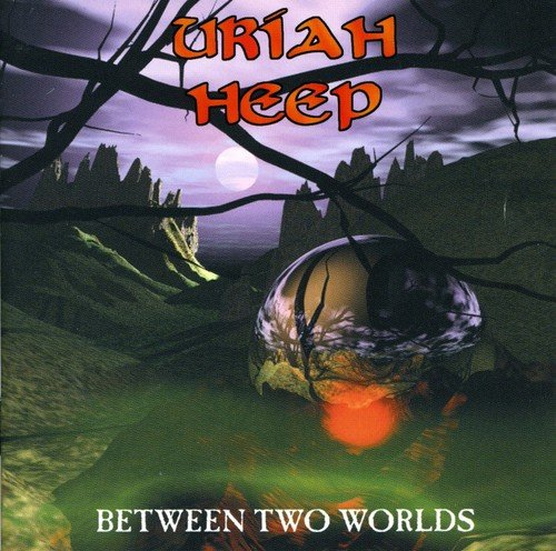 Uriah Heep: Between Two Worlds (Audio CD)