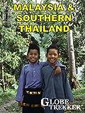 Globe Trekker - Malaysia and Southern Thailand [OV]