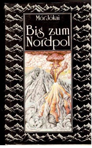 Bis zum Nordpol. Ein klassischer Science-Fiction-Roman