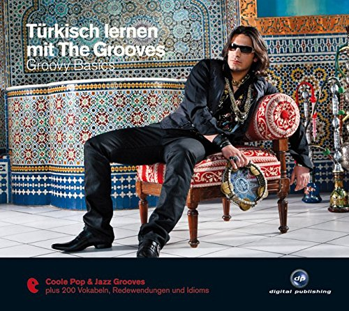 Türkisch lernen mit The Grooves: Groovy Basics.Coole Pop & Jazz Grooves / Audio-CD mit Booklet (The...