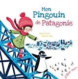 Telecharger Livres MON PINGOUIN DE PATAGONIE (PDF,EPUB,MOBI) gratuits en Francaise
