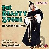 Sullivan: The Beauty Stone [Rory Macdonald, Elin Manahan Thomas, Toby Spence] [Chandos: CHAN 10794(2)]