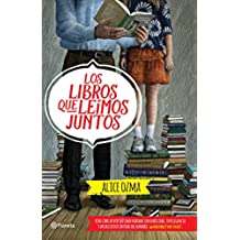 Los libros que leímos juntos: Un libro divertidísimo narrado con habilidad, inteligencia y un delicioso sentido del humor