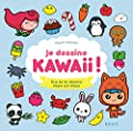 Je dessine Kawaii ! Plus de 80 dessins étape par étape