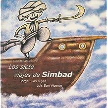 Los siete viajes de Simbad (Spanish Edition) by Elias Lujan, Jorge, San Vicente, Luis (1999) Paperback