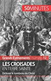 Telecharger Livres Les croisades en Terre sainte Delivrer le tombeau du Christ (PDF,EPUB,MOBI) gratuits en Francaise
